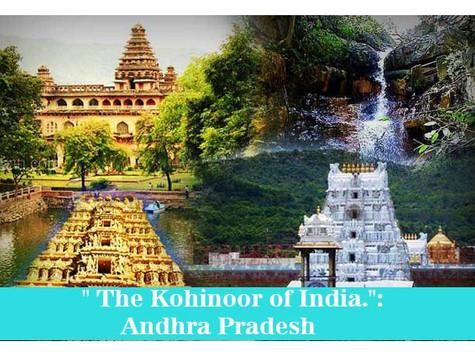 """ The Kohinoor of India."": Andhra Pradesh"