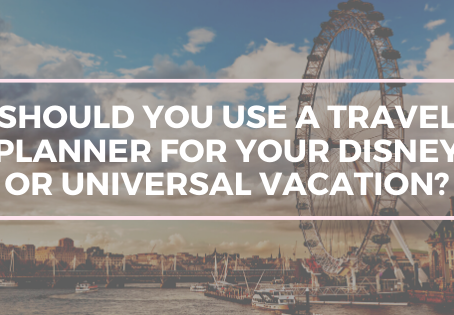 Should you use a Travel Planner for your Disney or Universal Vacation?