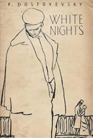 White Nights by Fyodor Mikhailovich Dostoevsky