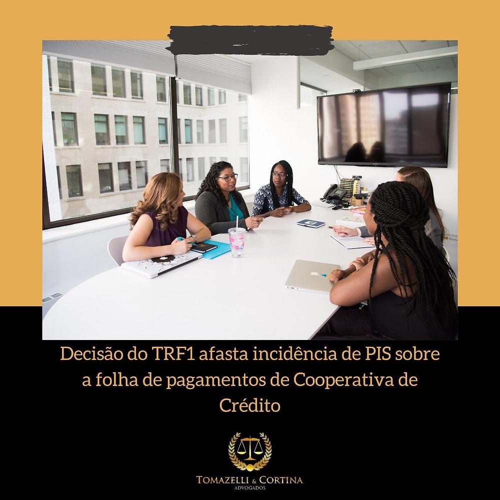 decisão trf1 afasta incidência de PIS sobre a folha de pagamento de Cooperativa de Crédito