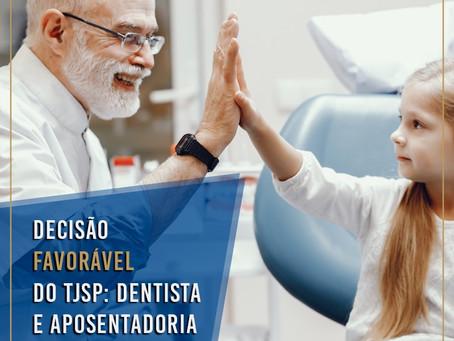Decisão favorável do TJSP: Dentista e Aposentadoria Especial