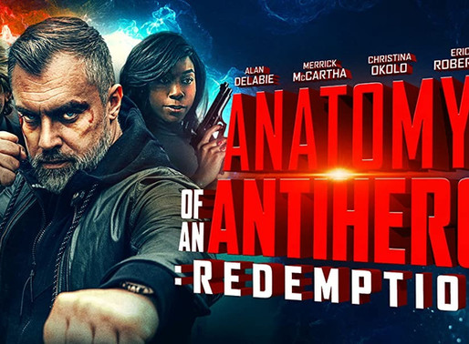Anatomy of an Antihero: Redemption - Indie Film Review