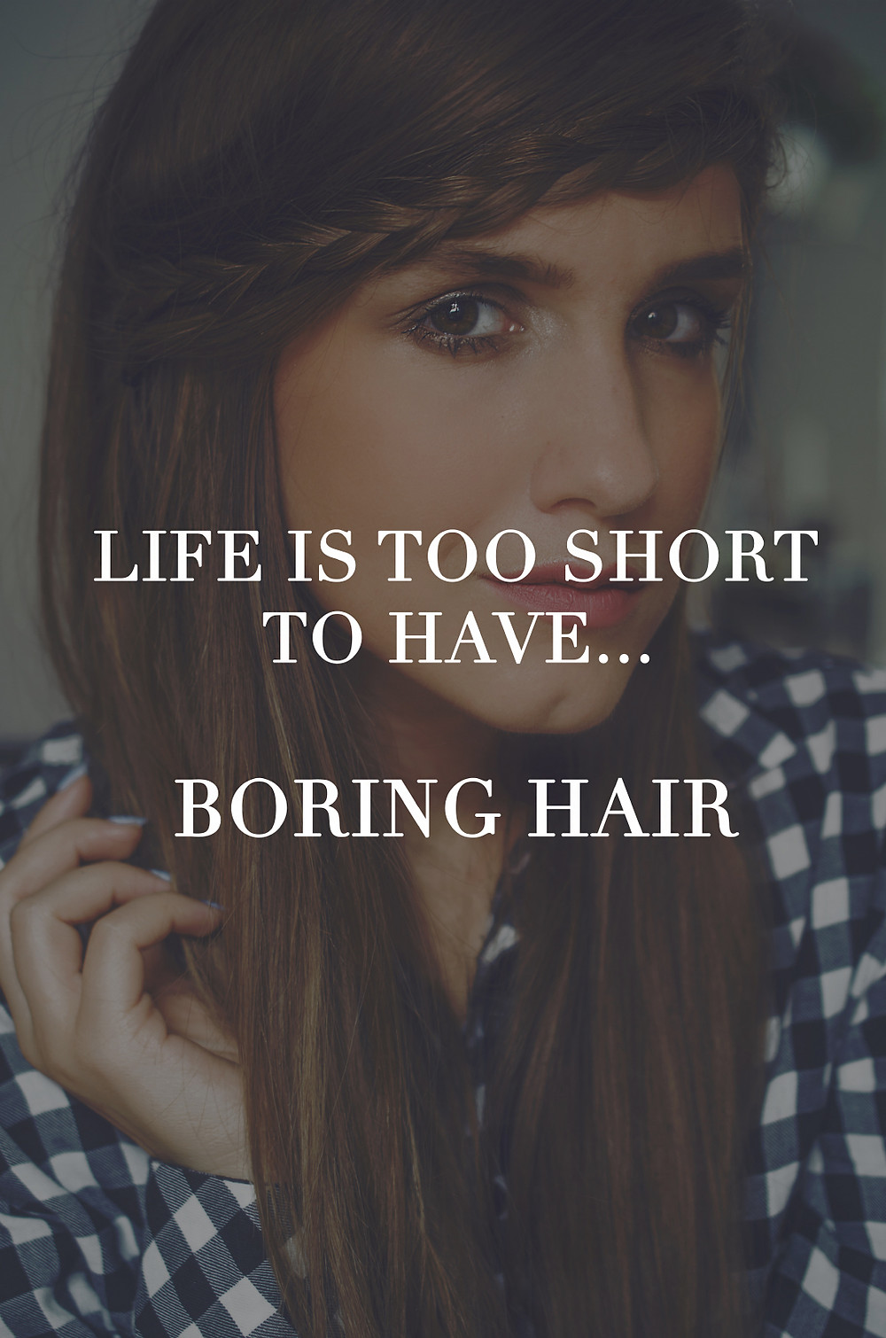 Life is to short to have boring hair