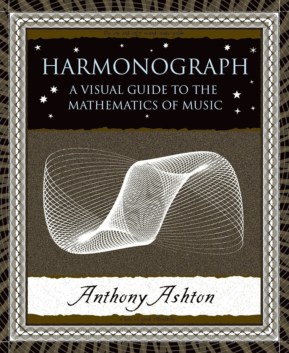 Harmonograph. A Visual Guide to the Mathematics of Music