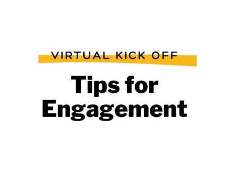 Virtual Kick Off - Engagement
