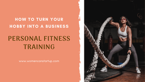 How To Turn Your Hobby Into A Business – Personal Fitness Training