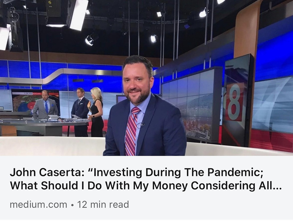 John Caserta | Investing During the Pandemic Article