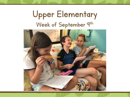 Upper Elementary, Week of Sept. 9