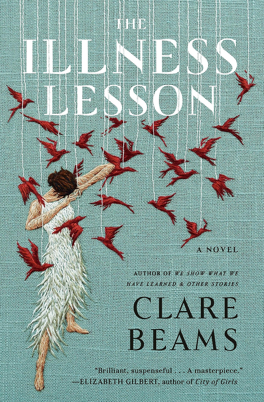 """The Illness Lesson Clare Beams (Author) """"Astoundingly original, this impressive debut belongs on the shelf with your Margaret Atwood and Octavia Butler collections.""""--New York Times Book Review Named a most anticipated book of 2020 by Time, Vanity Fair, Esquire, O Magazine, Entertainment Weekly, Bustle, BookRiot, Domino, and LitHub """"Brilliant, suspenseful...A masterpiece.""""--Elizabeth Gilbert, author of City of Girls At their newly founded school, Samuel Hood and his daughter Caroline promise a groundbreaking education for young women. But Caroline has grave misgivings. After all, her own unconventional education has left her unmarriageable and isolated, unsuited to the narrow roles afforded women in 19th century New England. When a mysterious flock of red birds descends on the town, Caroline alone seems to find them unsettling. But it's not long before the assembled students begin to manifest bizarre symptoms: Rashes, seizures, headaches, verbal tics, night wanderings. One by one, they sicken. Fearing ruin for the school, Samuel overrules Caroline's pleas to inform the girls' parents and turns instead to a noted physician, a man whose sinister ministrations--based on a shocking historic treatment--horrify Caroline. As the men around her continue to dictate, disastrously, all terms of the girls' experience, Caroline's body too begins to betray her. To save herself and her young charges, she will have to defy every rule that has governed her life, her mind, her body, and her world. Clare Beams's extraordinary debut story collection We Show What We Have Learned earned comparisons to Shirley Jackson, Karen Russell and Aimee Bender, and established Beams as a writer who """"creates magical-realist pieces that often calculate the high cost of being a woman"""" (The Rumpus). Precisely observed, hauntingly atmospheric, as fiercely defiant as it is triumphant, The Illness Lesson is a spellbinding piece of storytelling. Product Details Price: $26.95  $24.26 Publisher: Doubleday Boo"""