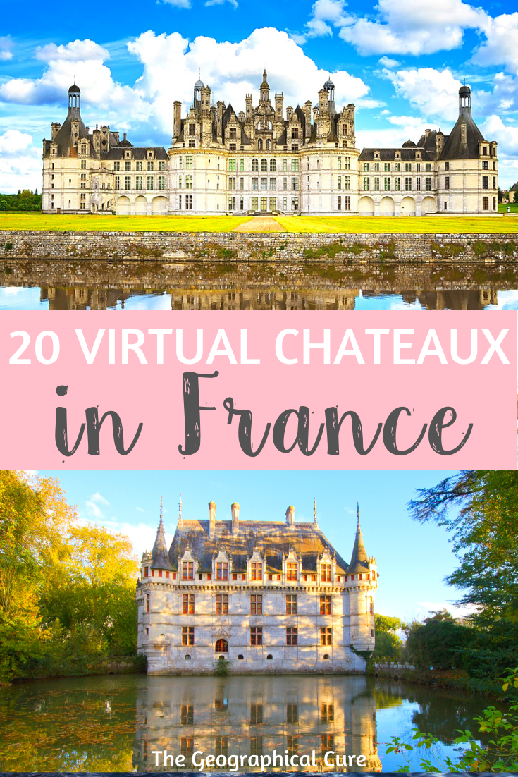 virtual tours of famous French chateaux to enjoy online from home