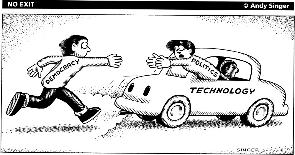 Democracy chases after Politics, here depicted as an unwilling passenger in a speeding car labeled Technology.