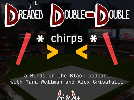 *Chirps Podcast* The Dreaded Double-Double (Ep. 43)