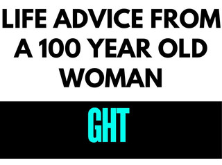 Life Advice From A 100-Year-Old Woman Who Just Gets It