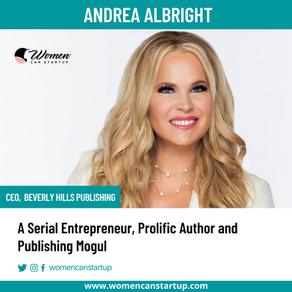 Andrea Albright - A Serial Entrepreneur, Prolific Author and Publishing Mogul