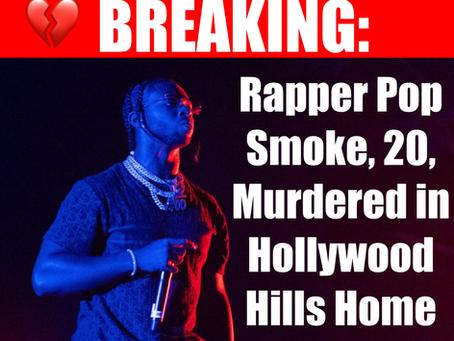 BREAKING: Brooklyn Rapper Pop Smoke, 20,  Murdered in Hollywood Hills Home