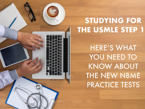 The New NBME Step 1 Practice Tests: What You Need To Know