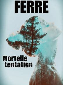 Mortelle Tentation: thriller français