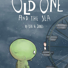Horror Fiction for All Ages -            The Old One and the Sea by Lex H Jones.