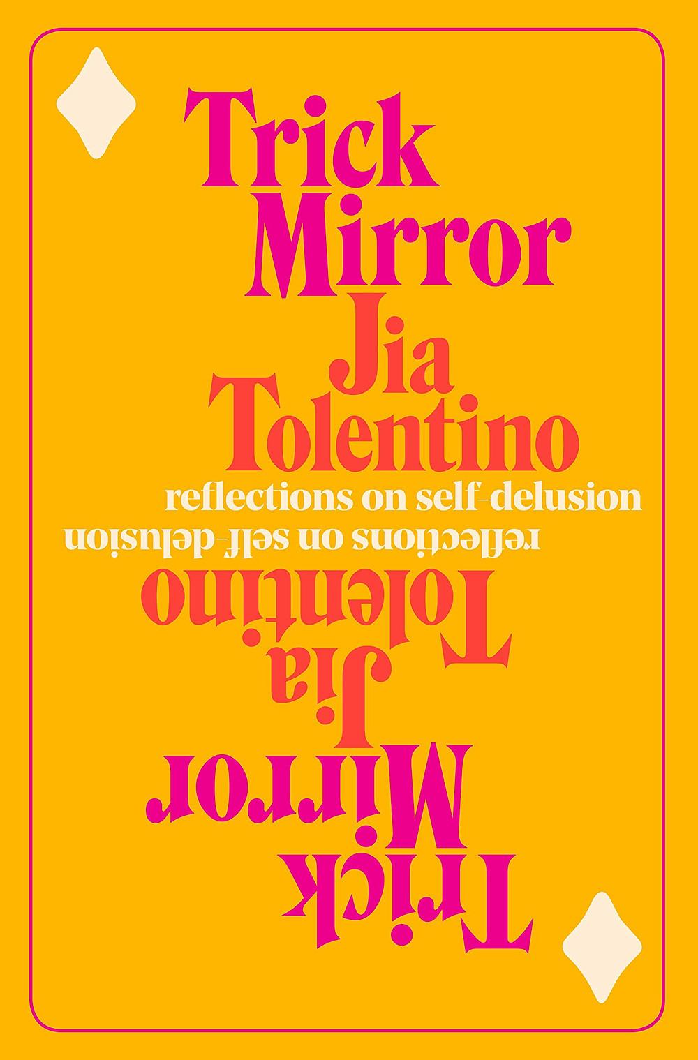 Trick Mirror by Jia Tolentino : the book slut book reviews