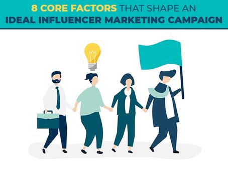 8 Core Factors That Shape An Ideal Influencer Marketing Campaign