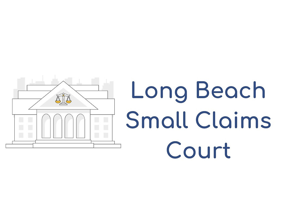 How to file a small claims lawsuit in Long Beach Small Claims Court