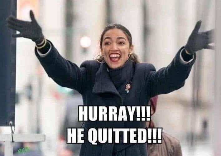 Hurray! He Quitted! AOC Meme