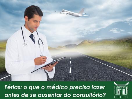 Férias: o que o médico precisa fazer antes de se ausentar do consultório?