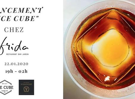 """Lancement """"ICE CUBE"""" Chez Frida à Bordeaux"""