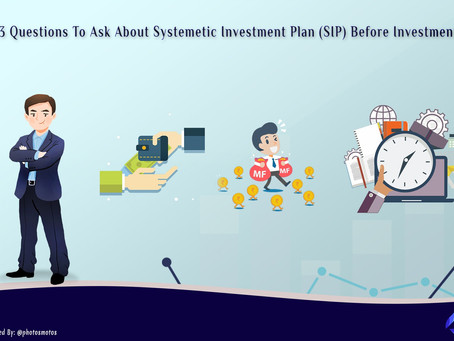 3 Questions To Ask About Systematic Investment Plan (SIP) Before Investing Money