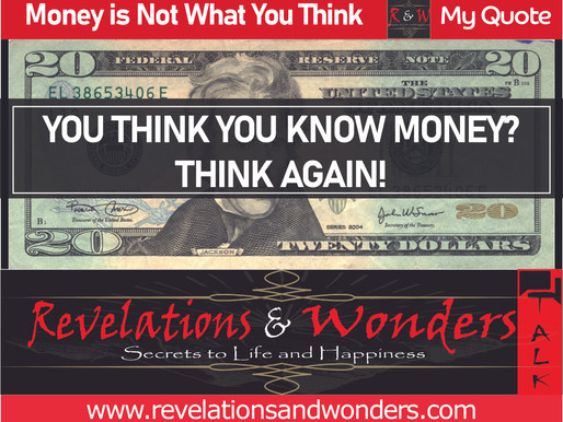 Money is Not What You Think!