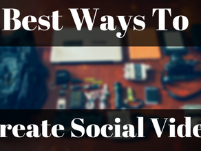 Best Ways to Create Social Video