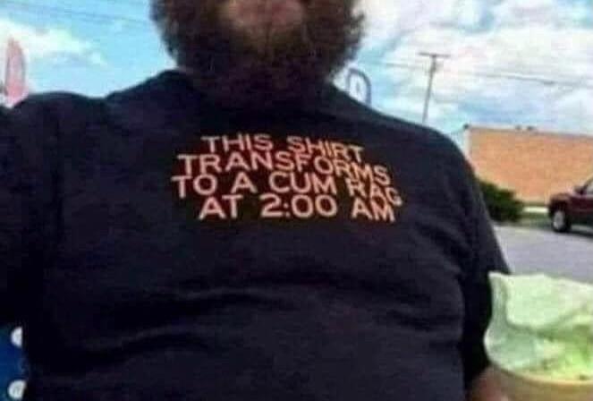 This Shirt Transforms to a Cum Rag at 2:00 am