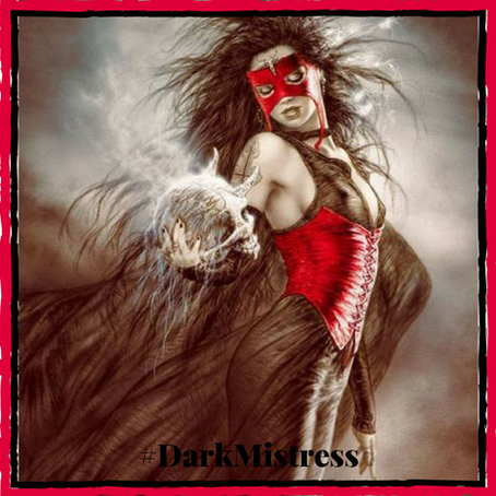 *** Enter the Dark Mistress ***