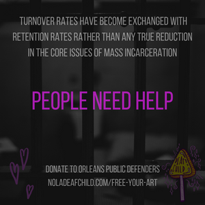 people need help, free your art, fight mass incarceration, orleans public defenders, new orleans street team, deaf child music industry blog
