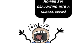 Aghhh! I'm graduating into a global crisis!