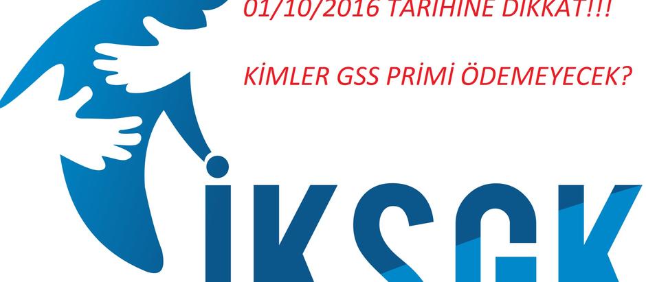 01/10/2016 Tarihine Dikkat ! Kimler GSS Primi Ödeyecek?