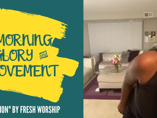 "Morning Glory & Movement: ""Mention"" by Fresh Worship"