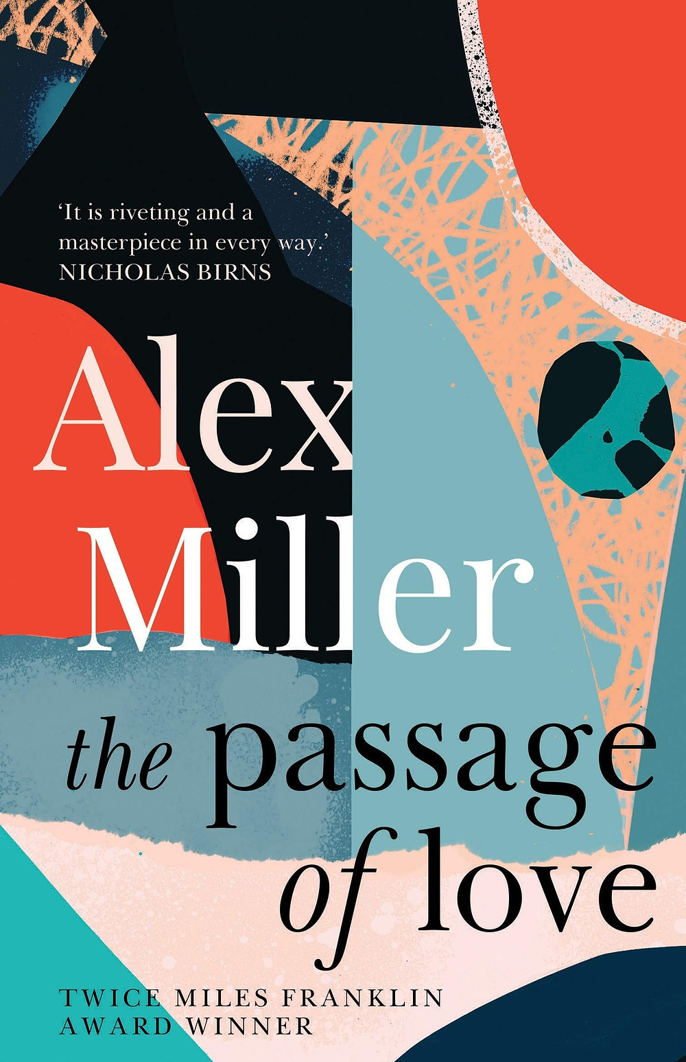 buy The Passage of Love Alex Miller 584 pages. 2017. collage book cover thebookslut book reviews the book slut