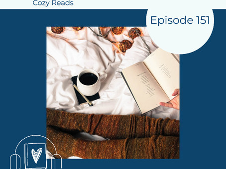 151: Our Cozy Reads Recommendations - Curl Up with a Good Book