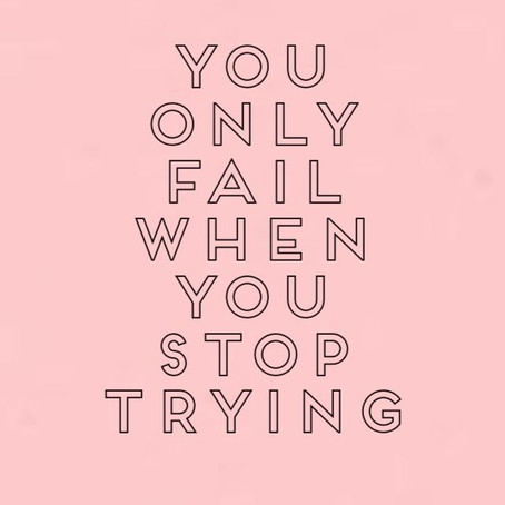 To Fail You Have To Give Up