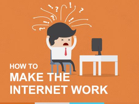 How do you make the internet work?