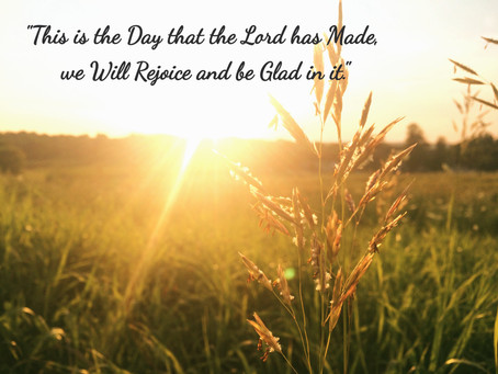 Today We Will Rejoice and Be Glad/Psalm 118:24