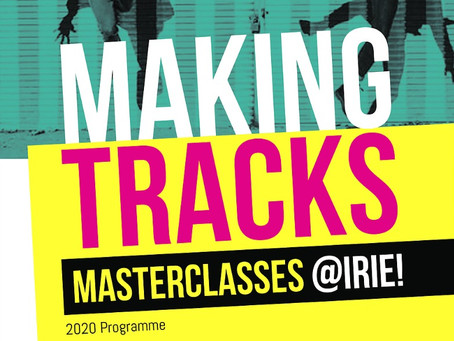 Making Tracks Masterclass with IRIE! dance theatre