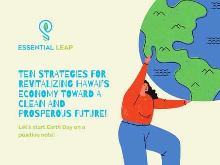 Ten Strategies for Revitalizing Hawaii's Economy Toward a Clean and Prosperous Future!
