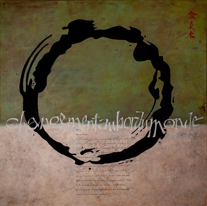 """Enzo, matière picturale, Chantal Fraigneau, calligraphie, """"Changement au bord du Monde"""""""