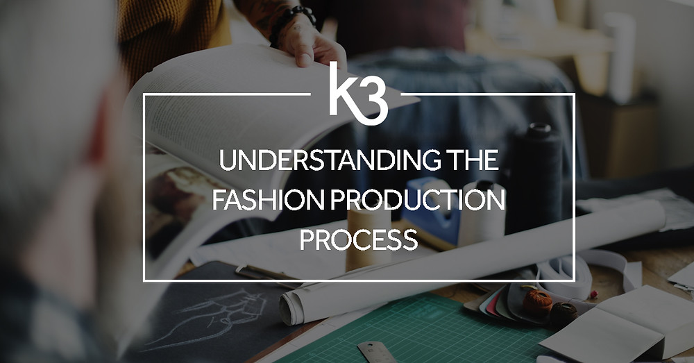 Understanding The Fashion Production Process