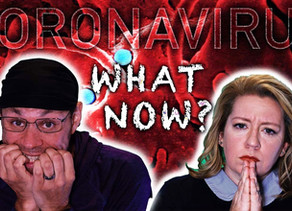 COVID-19:  What Now??!?!
