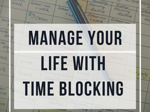Manage Your Life with Time Blocking