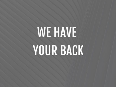 WE HAVE YOUR BACK