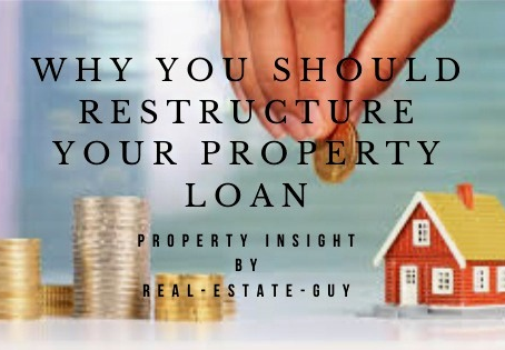 Why you should restructure your property loan?